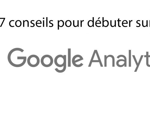 Google Analytics : 7 conseils pour bien commencer